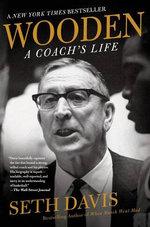 Wooden : A Coach's Life - Seth Davis