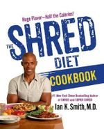 The Shred Cookbook - Ian K. Smith