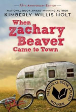 When Zachary Beaver Came to Town - Kimberly Willis Holt