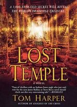 The Lost Temple - Tom Harper