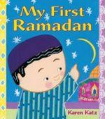 My First Ramadan : My First Holiday - Karen Katz