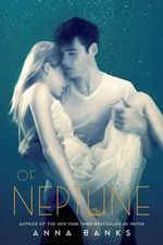 Of Neptune : Syrena Legacy - Anna Banks