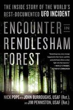 Encounter in Rendlesham Forest : The Inside Story of the World's Best-Documented UFO Incident - Nick Pope