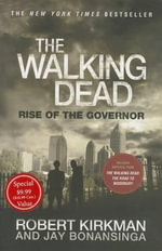 Rise of the Governor : Rise of the Governor ($9.99 Ed.) - Robert Kirkman