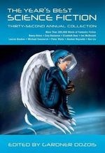 The Year's Best Science Fiction : Thirty-Second Annual Collection - Gardner Dozois