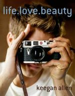Life. Love. Beauty - Keegan Allen