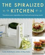 The Spiralized Kitchen - Leslie Bilderbeck