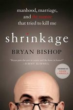 Shrinkage - Bryan Bishop