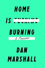 Home Is Burning - Dan Marshall