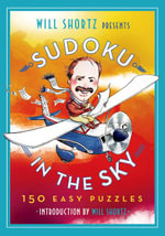 Will Shortz Presents Sudoku in the Sky : 200 Easy to Hard Puzzles - Will Shortz