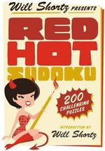 Will Shortz Presents Red Hot Sudoku : 200 Challenging Puzzles - Will Shortz