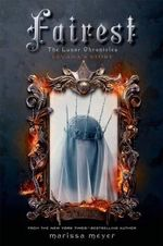 Fairest : The Lunar Chronicles : Levana's Story - Marissa Meyer