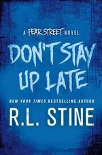 Don't Stay Up Late - R. L. Stine