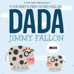 Your Baby's First Word Will Be Dada - Jimmy Fallon