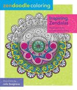 Zendoodle Coloring: Inspiring Zendalas : Mystical Circles to Color and Display - Julia Snegireva