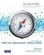 Exploring Microsoft Office 2010 Getting Started with VBA - Robert Grauer