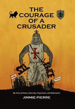 The Courage of a Crusader - Jimmie Pierre