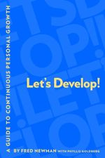 Let's Develop! : A Guide to Continuous Personal Growth - Fred Newman