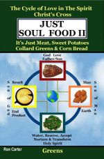 Just Soul Food Ii : The Cycle of Love in the Spirit Chrst's Cross: Its Just Meat, Sweet Potatoes Collard Greens & Corn Bread - Ron Carter