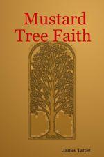 Mustard Tree Faith - James Tarter