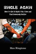 Single Again : How to Get It Right This Time and Find Somebody Better - Max Ringtone