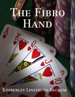 The Fibro Hand - Kimberley Linstruth-Beckom