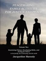 Peacemaking : Family Activities for Justice and Peace, Vol. 2 - Jacqueline Haessly