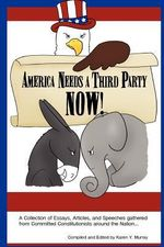 America Needs a Third Party Now! - Karen Y. Murray