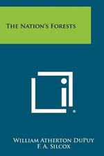 The Nation's Forests - William Atherton Dupuy