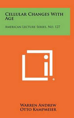 Cellular Changes with Age : American Lecture Series, No. 127 - Warren Andrew