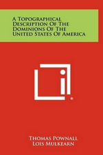A Topographical Description of the Dominions of the United States of America - Thomas Pownall