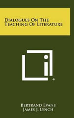 Dialogues on the Teaching of Literature : New Insights into the Medical Consequences of Lone... - Bertrand Evans