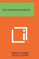 The Creative Audience - Rebecca Imber