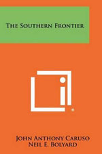 The Southern Frontier - John Anthony Caruso