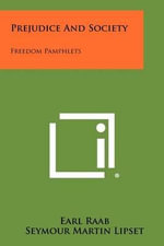 Prejudice and Society : Freedom Pamphlets - Earl Raab