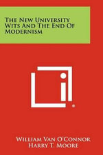 The New University Wits and the End of Modernism - William Van O'Connor