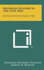 Michigan Soldiers in the Civil War : Michigan History, March, 1960 - Frederick Deforrest Williams