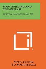 Body Building and Self-Defense : Everyday Handbooks, No. 258 - Myles Callum