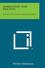 Lubrication and Friction : Applied Mechanics Monographs - Peter Freeman