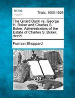 The Girard Bank vs. George H. Boker and Charles S. Boker, Administrators of the Estate of Charles S. Boker, Dec'd. - Furman Sheppard