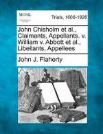 John Chisholm et al., Claimants, Appellants. V. William V. Abbott et al., Libellants, Appellees - John J Flaherty