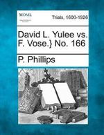 David L. Yulee vs. F. Vose.} No. 166 - P Phillips