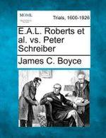 E.A.L. Roberts et al. vs. Peter Schreiber - James C Boyce