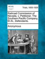 Railroad Commission of Nevada, V. Petitioner, the Southern Pacific Company, et al., Defendants. - Anonymous