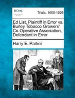 Ed List, Plaintiff in Error vs. Burley Tobacco Growers' Co-Operative Association, Defendant in Error : Parker/Ambrose Series of Simplified Design Guides - Harry E Parker