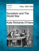 Socialism and the World War - Kate Richards O'Hare