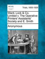 Ward, Lock & Co. Limited V. the Operative Printers' Assistants' Society and E. Smith - Anonymous