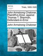 John Armstrong Chaloner, Plaintiff-In-Error, Against Thomas T. Sherman, Defendant-In-Error - John Armstrong Chaloner