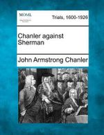Chanler Against Sherman - John Armstrong Chanler