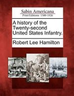 A History of the Twenty-Second United States Infantry. : Lessons and Implications - Robert Lee Hamilton